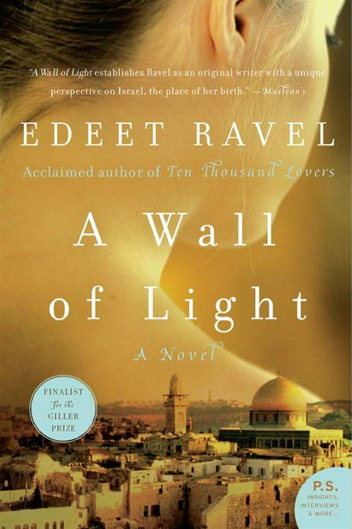 A Wall of Light By: Edeet Ravel