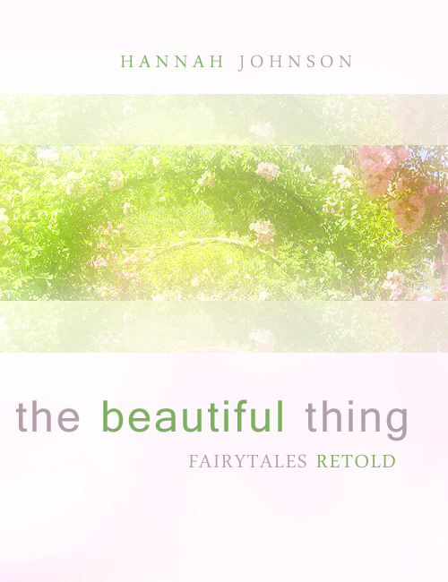 The Beautiful Thing: Fairytales Retold