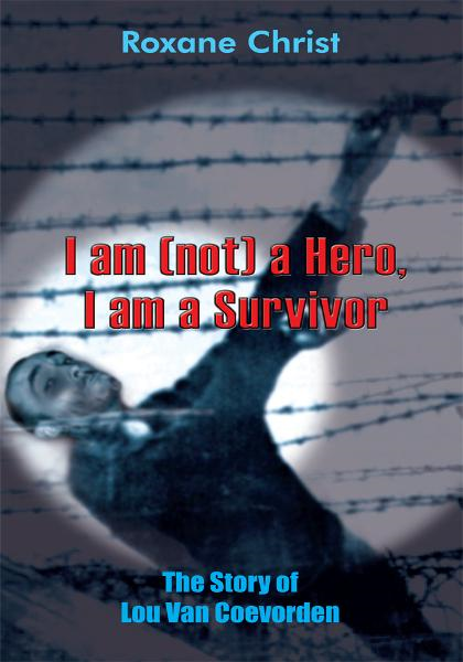 I am (not) a Hero, I am a Survivor By: Roxane Christ