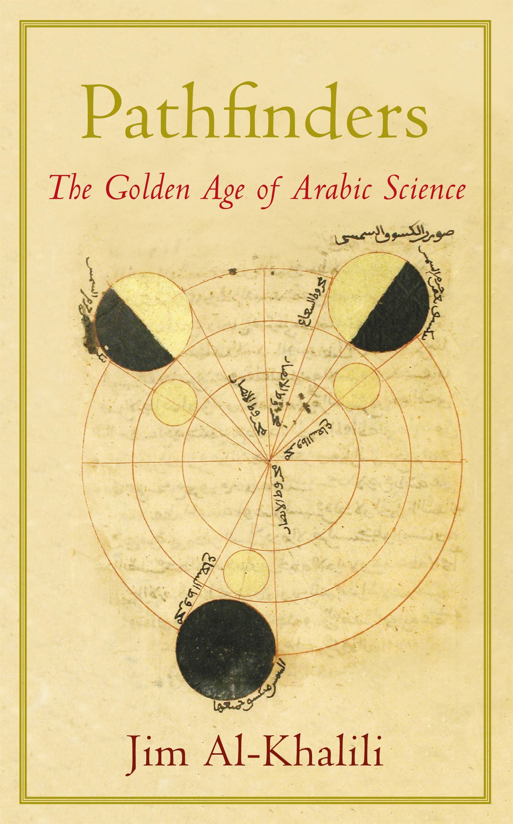 Pathfinders The Golden Age of Arabic Science