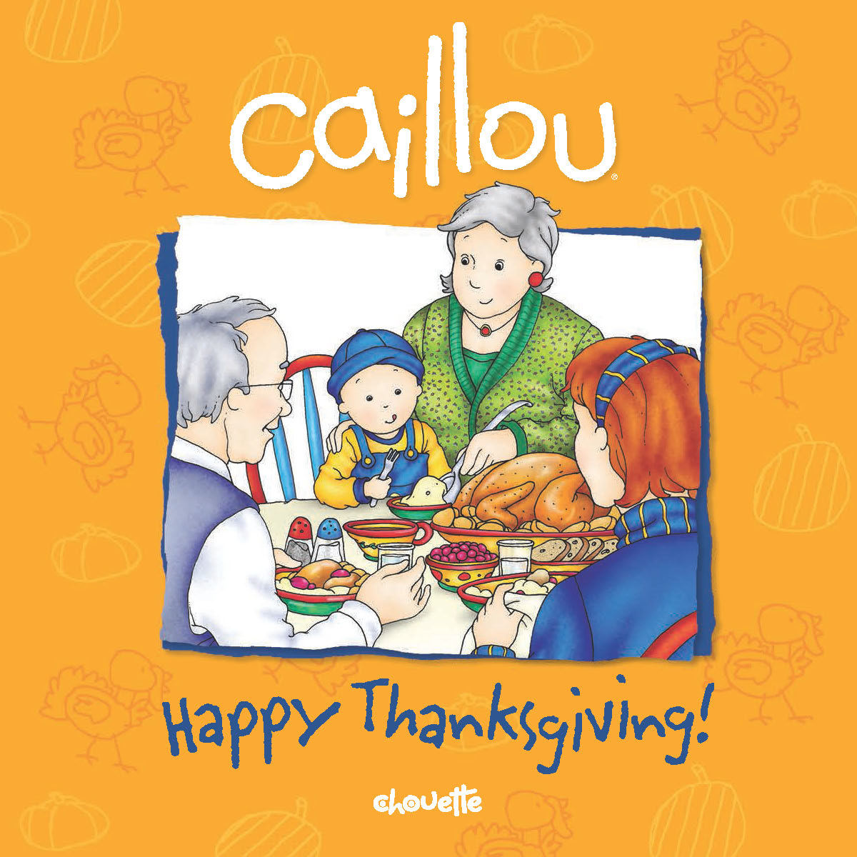 Caillou: Happy Thanksgiving! By: Pierre  Brignaud,Sarah Margaret  Johanson