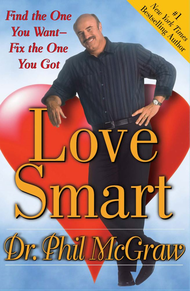 Love Smart By: Dr. Phil McGraw