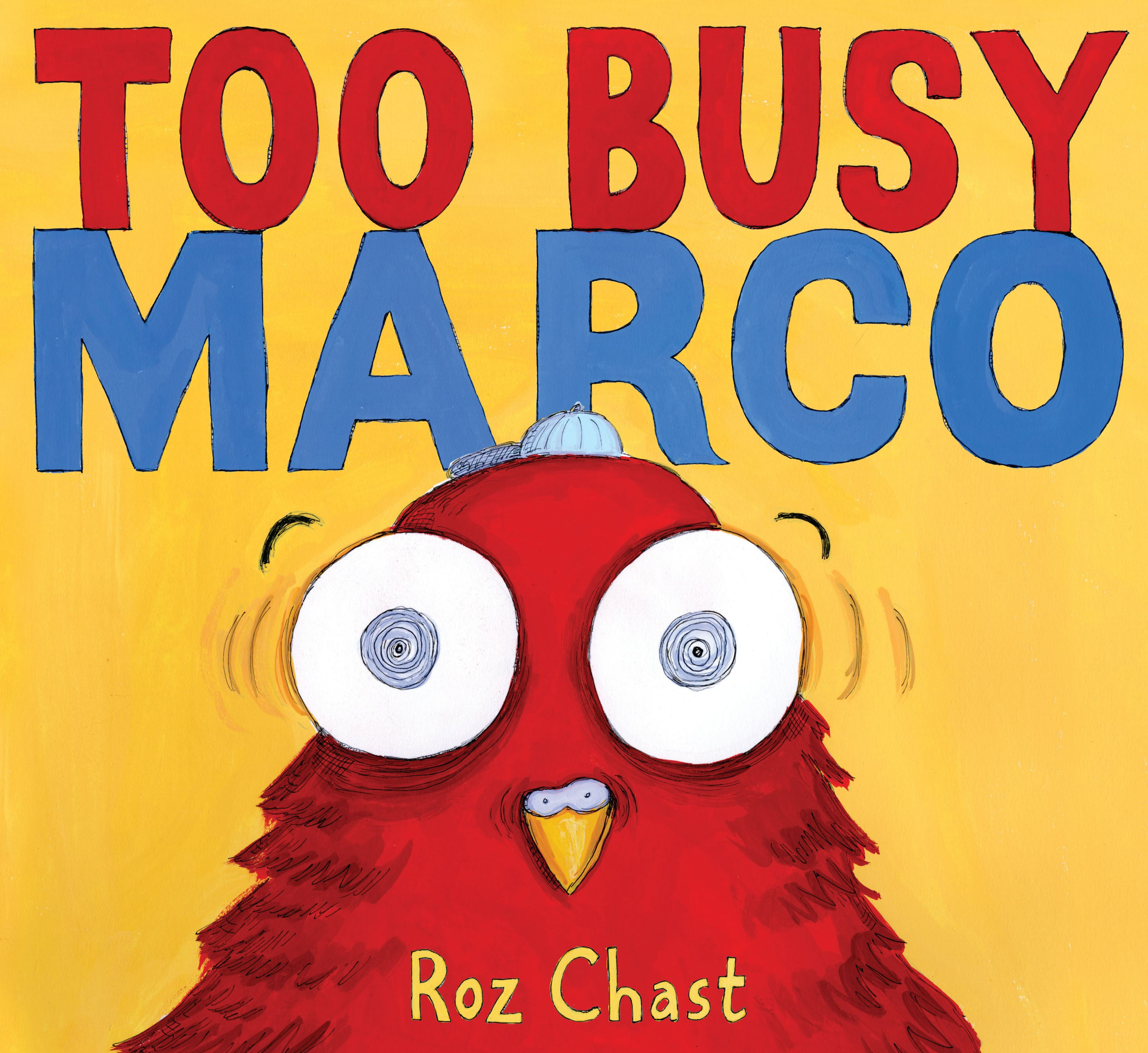 Too Busy Marco By: Roz Chast