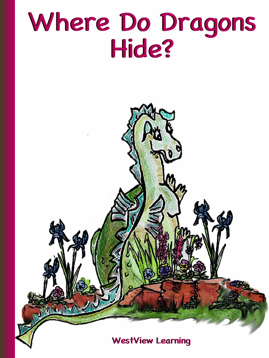 Where Do Dragon's Hide? By: Heather Stannard, Joan Casler, Ruth Bowman