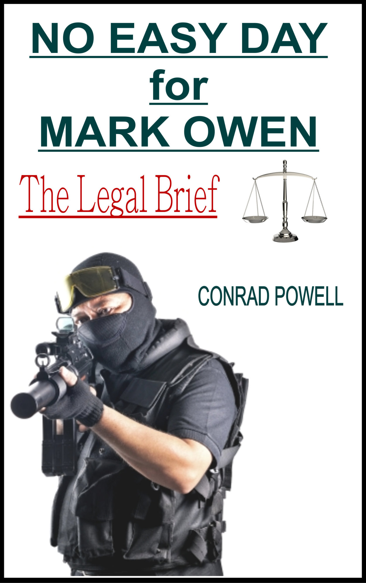 No Easy Day for Mark Owen: The Legal Brief By: Conrad Powell