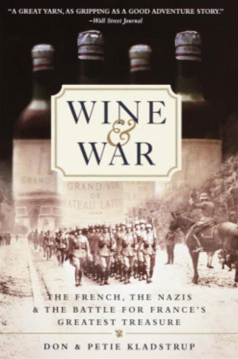 Wine and War By: Donald Kladstrup,Petie Kladstrup