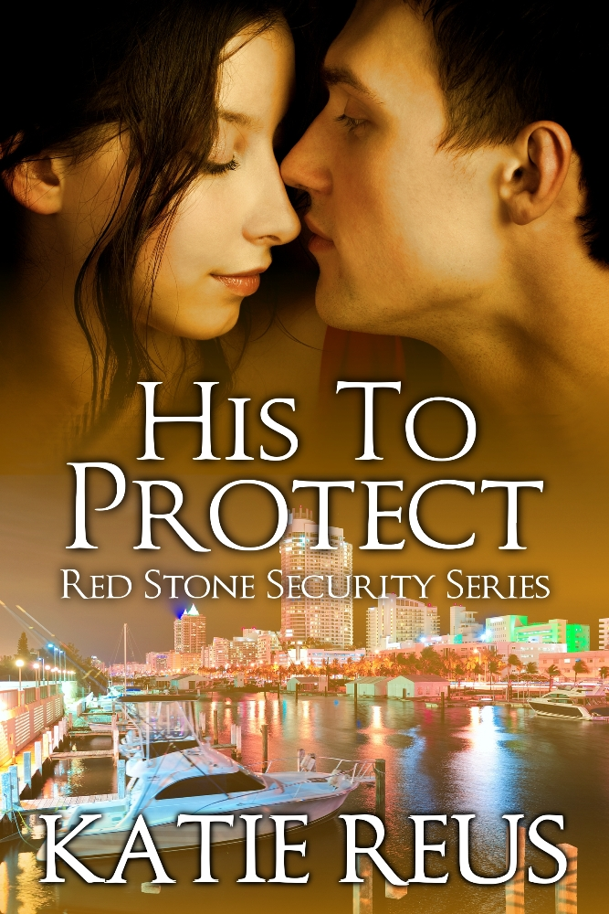 His to Protect By: Katie Reus