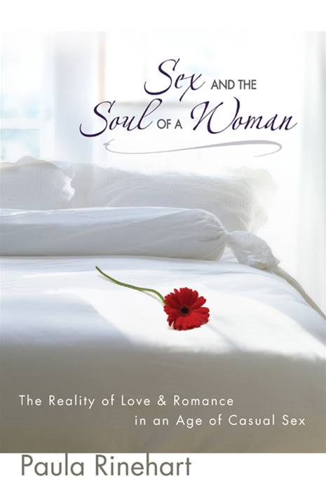Sex and the Soul of a Woman By: Paula   Rinehart