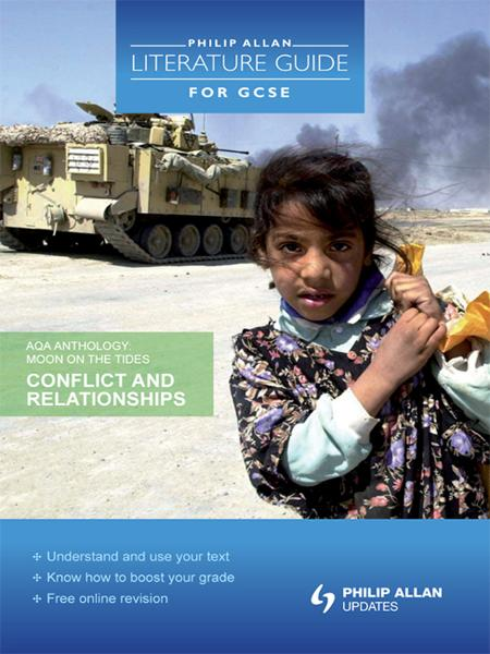 Philip Allan Literature Guide for GCSE: AQA Anthology: Moon on the Tides Conflict and Relationships