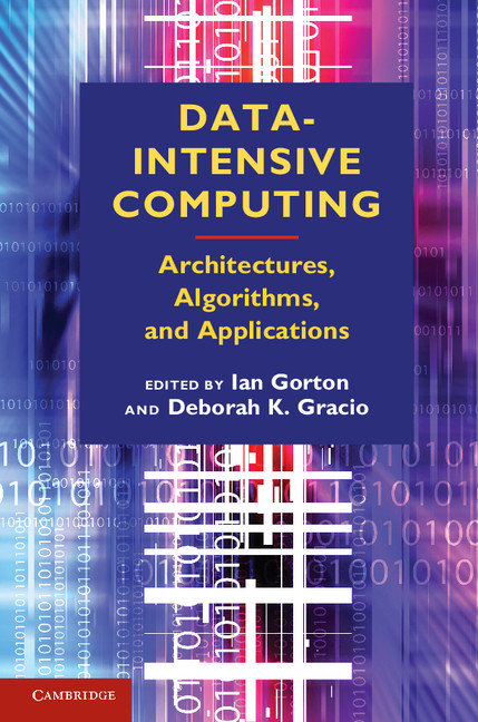 Data-Intensive Computing Architectures,  Algorithms,  and Applications