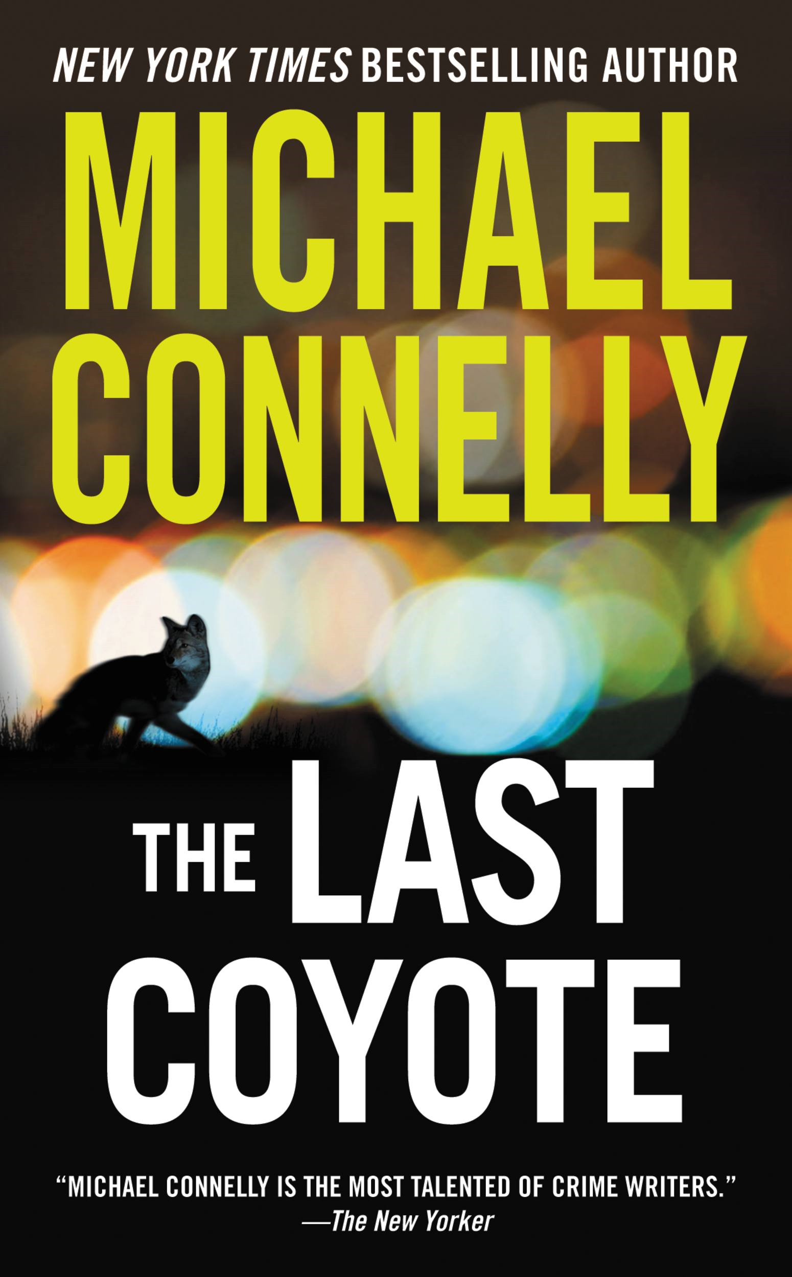 The Last Coyote By: Michael Connelly