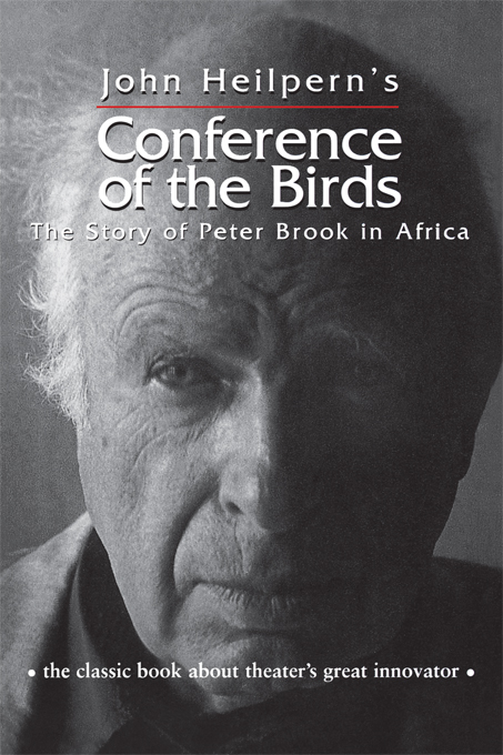 Conference of the Birds The Story of Peter Brook in Africa