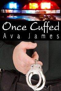Once Cuffed By: Ava James