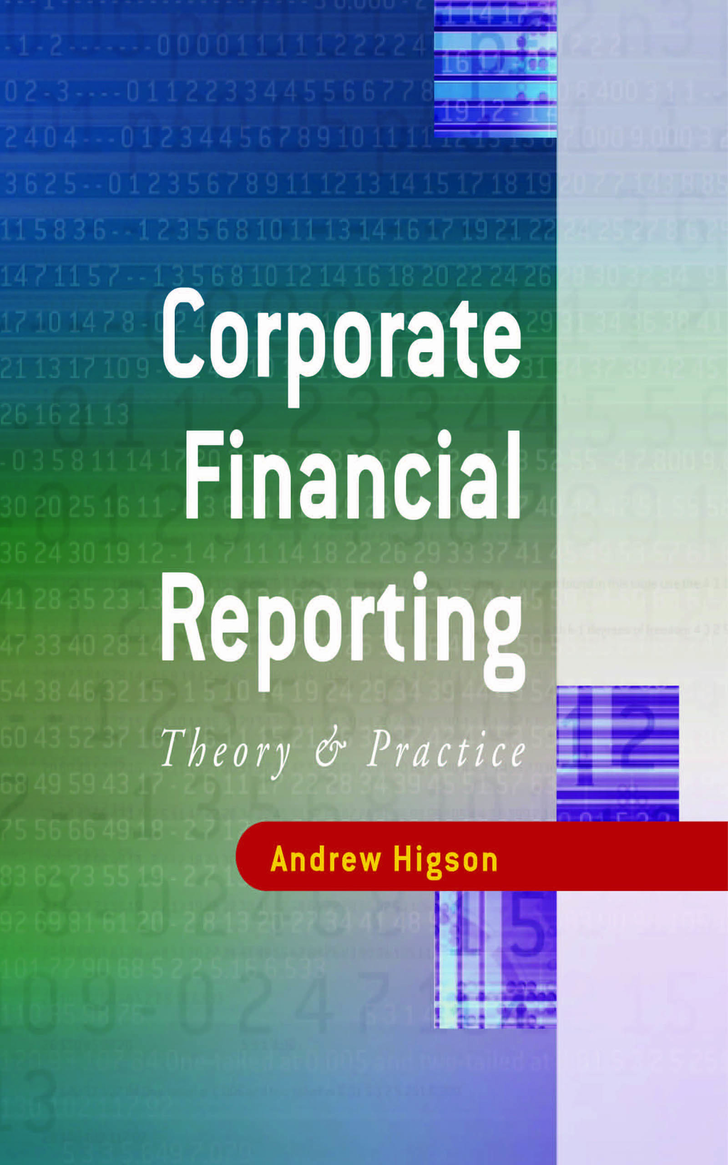 Corporate Financial Reporting Theory and Practice