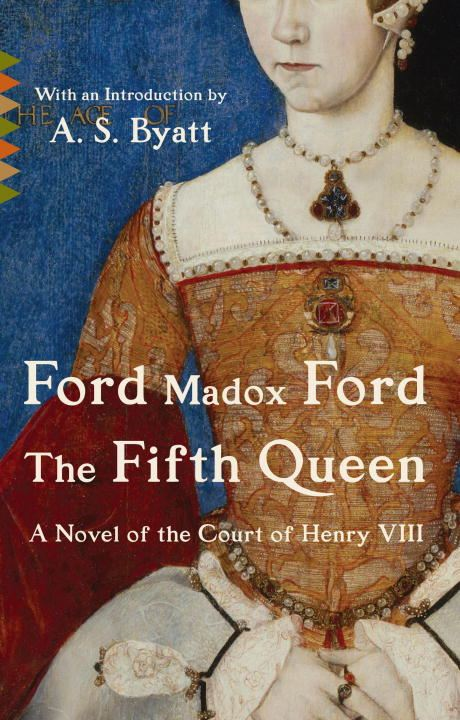 The Fifth Queen By: Ford Madox Ford