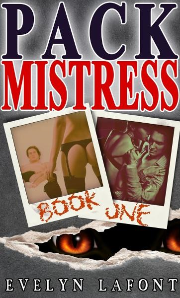 Pack Mistress #1 (Quick 'n' Dirty Erotic Paranormal Romance)