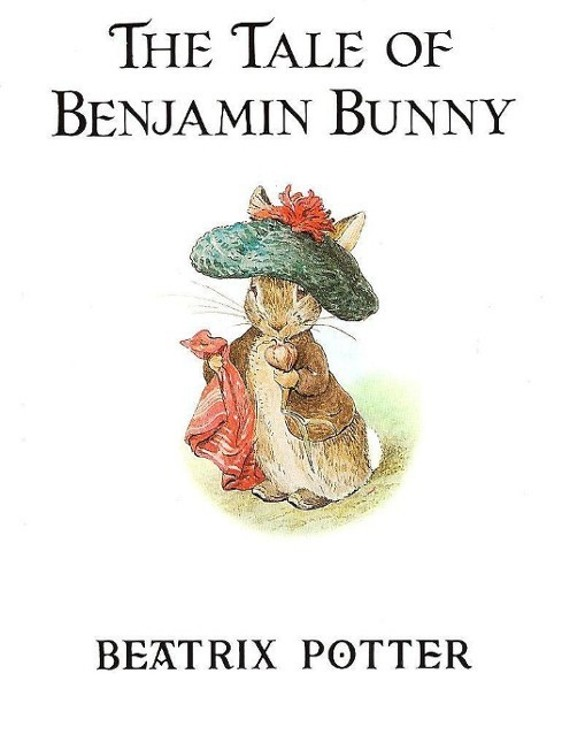 The Tale of Benjamin Bunny By: Beatrix Potter