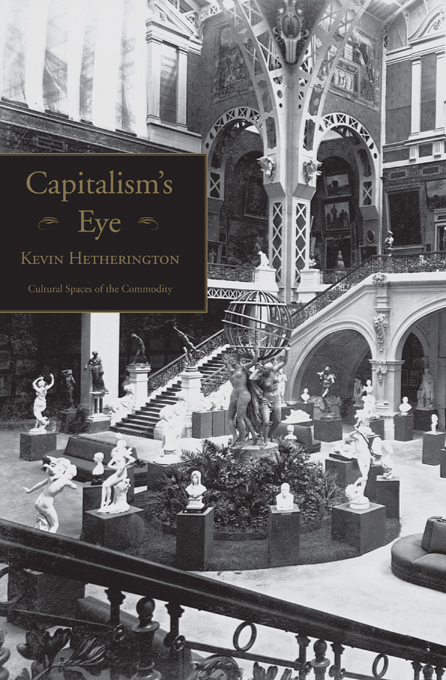 Capitalism's Eye Cultural Spaces of the Commodity