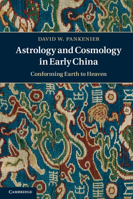 Astrology and Cosmology in Early China Conforming Earth to Heaven