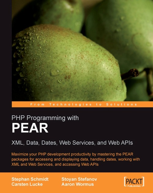 PHP Programming with PEAR By: Carsten Lucke, Stoyan Stefanov