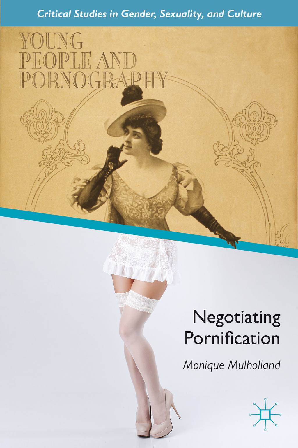 Young People and Pornography Negotiating Pornification
