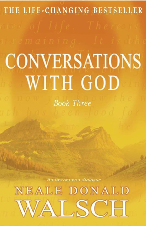 Conversations with God - Book 3 An uncommon dialogue