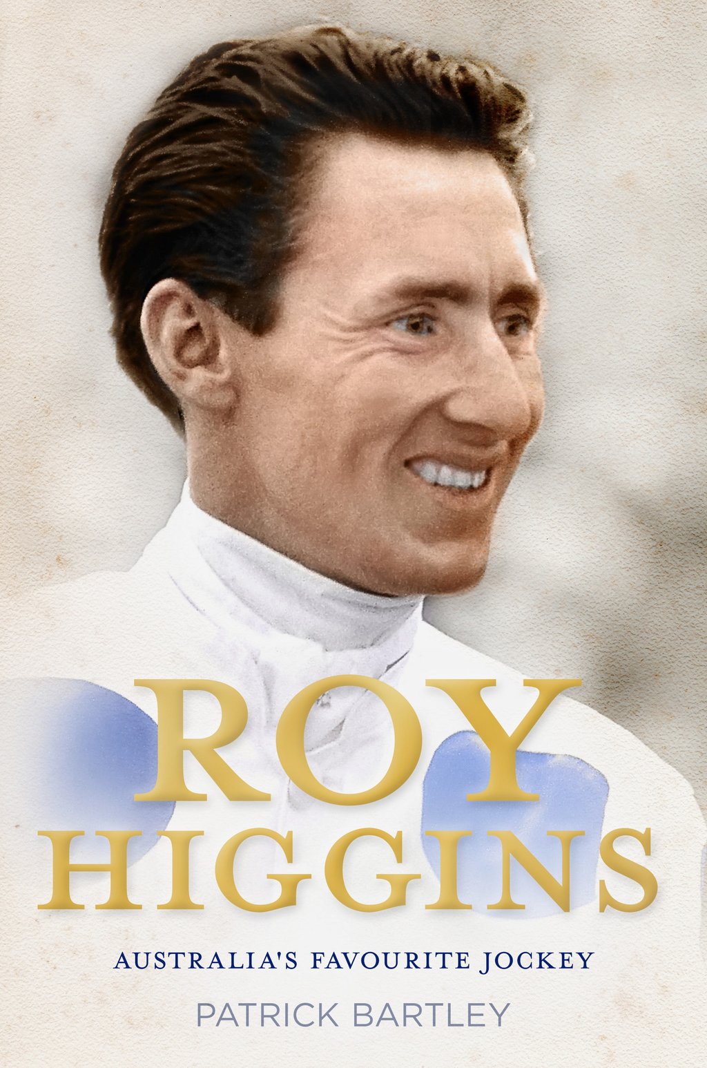 Roy Higgins Australia's Favourite Jockey