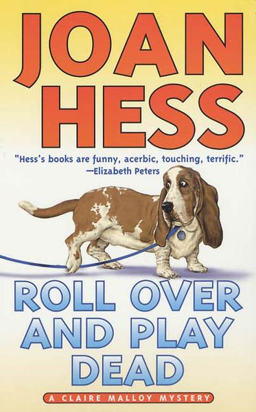 Roll Over and Play Dead By: Joan Hess