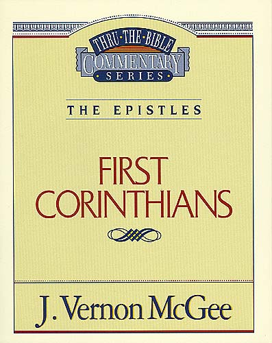 Thru the Bible Vol. 44: The Epistles (1 Corinthians) By: J. Vernon McGee