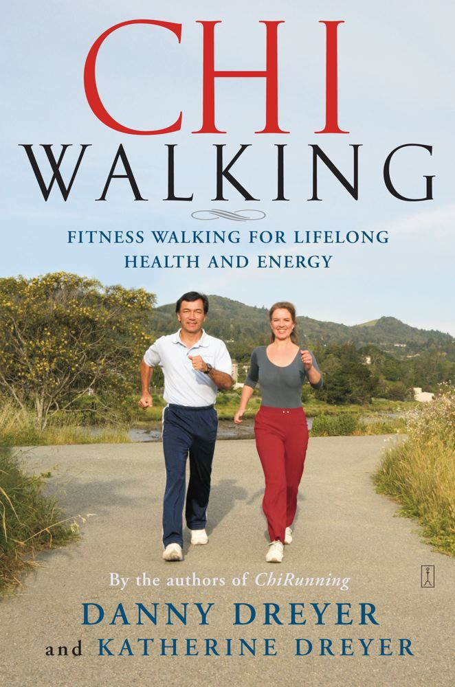 ChiWalking By: Danny Dreyer,Katherine Dreyer