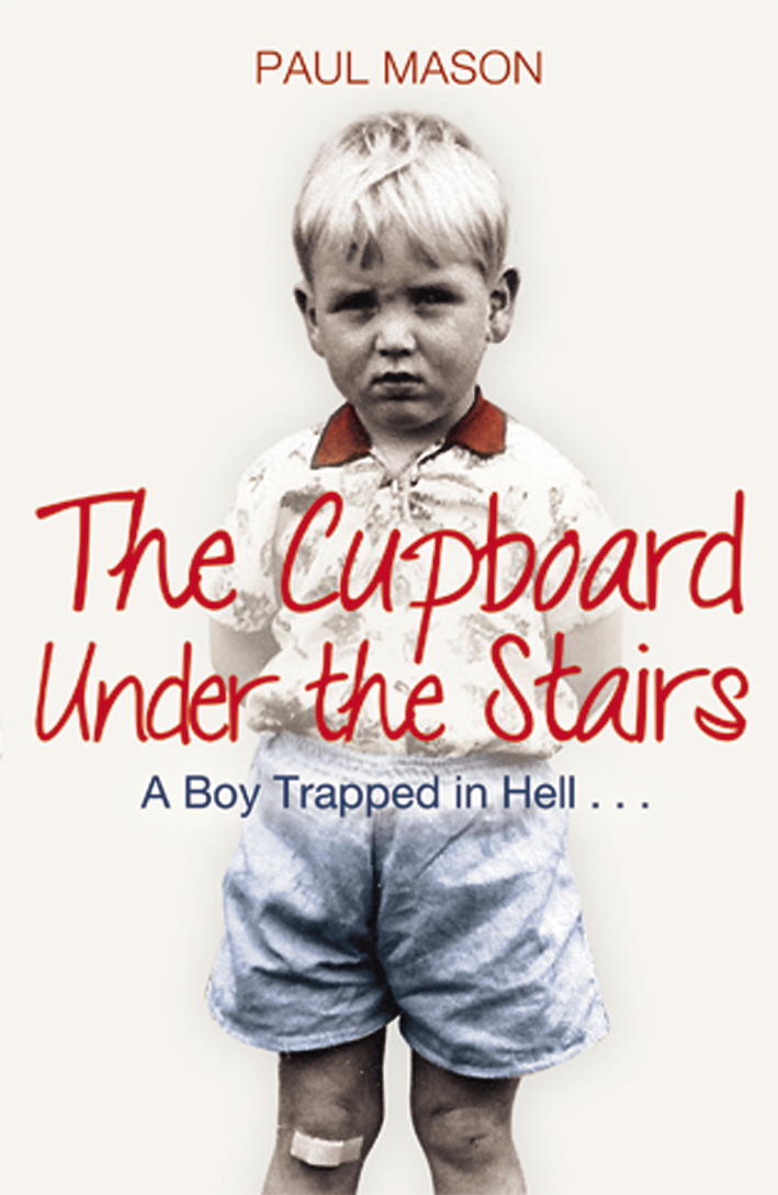 The Cupboard Under the Stairs A Boy Trapped in Hell...