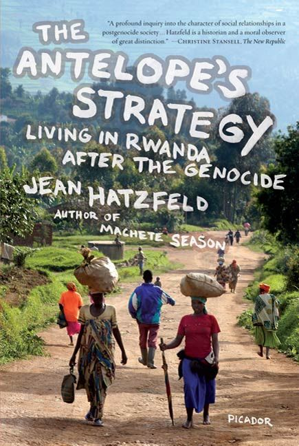 The Antelope's Strategy By: Jean Hatzfeld