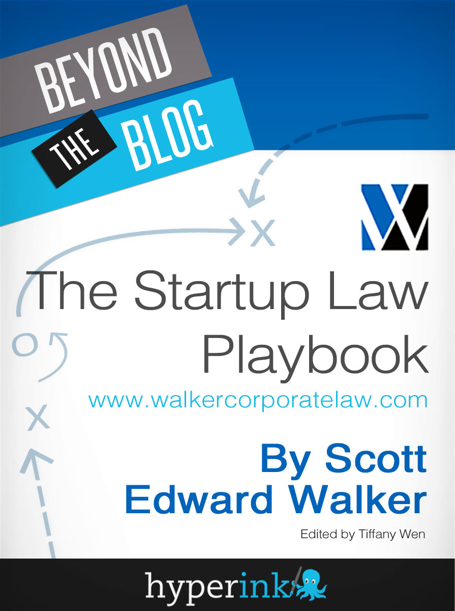 Startup Law Playbook By: Scott Edward Walker (Startup Lawyer), Tiffanie Wen