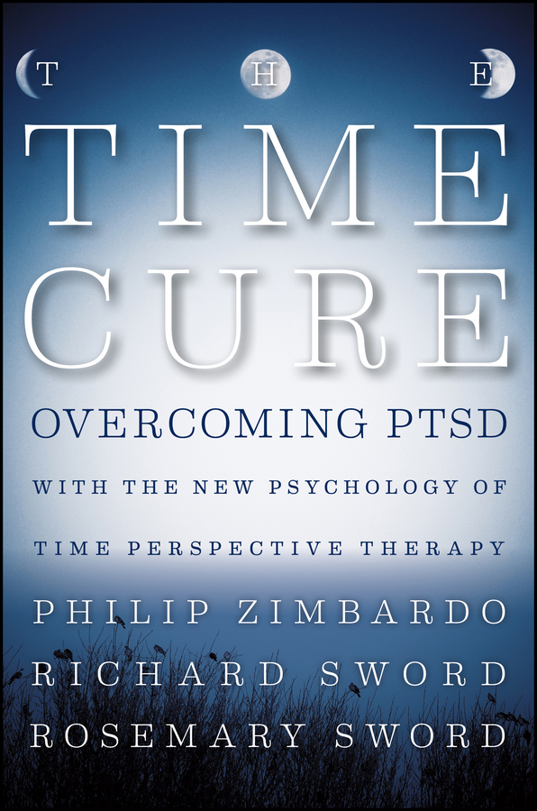 The Time Cure By: Philip Zimbardo,Richard Sword,Rosemary Sword