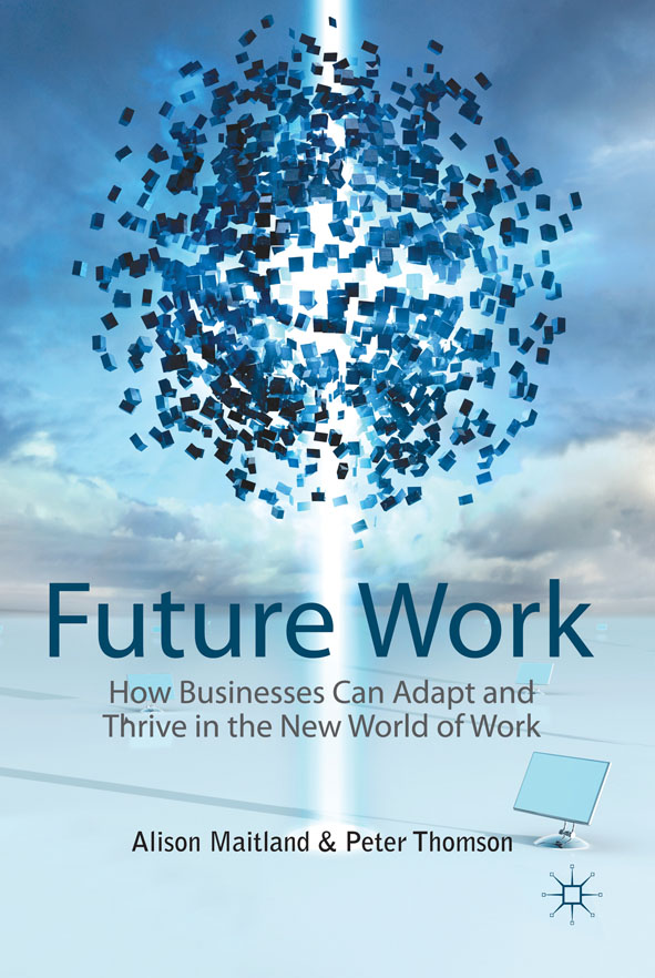 Future Work How Businesses Can Adapt and Thrive In The New World Of Work