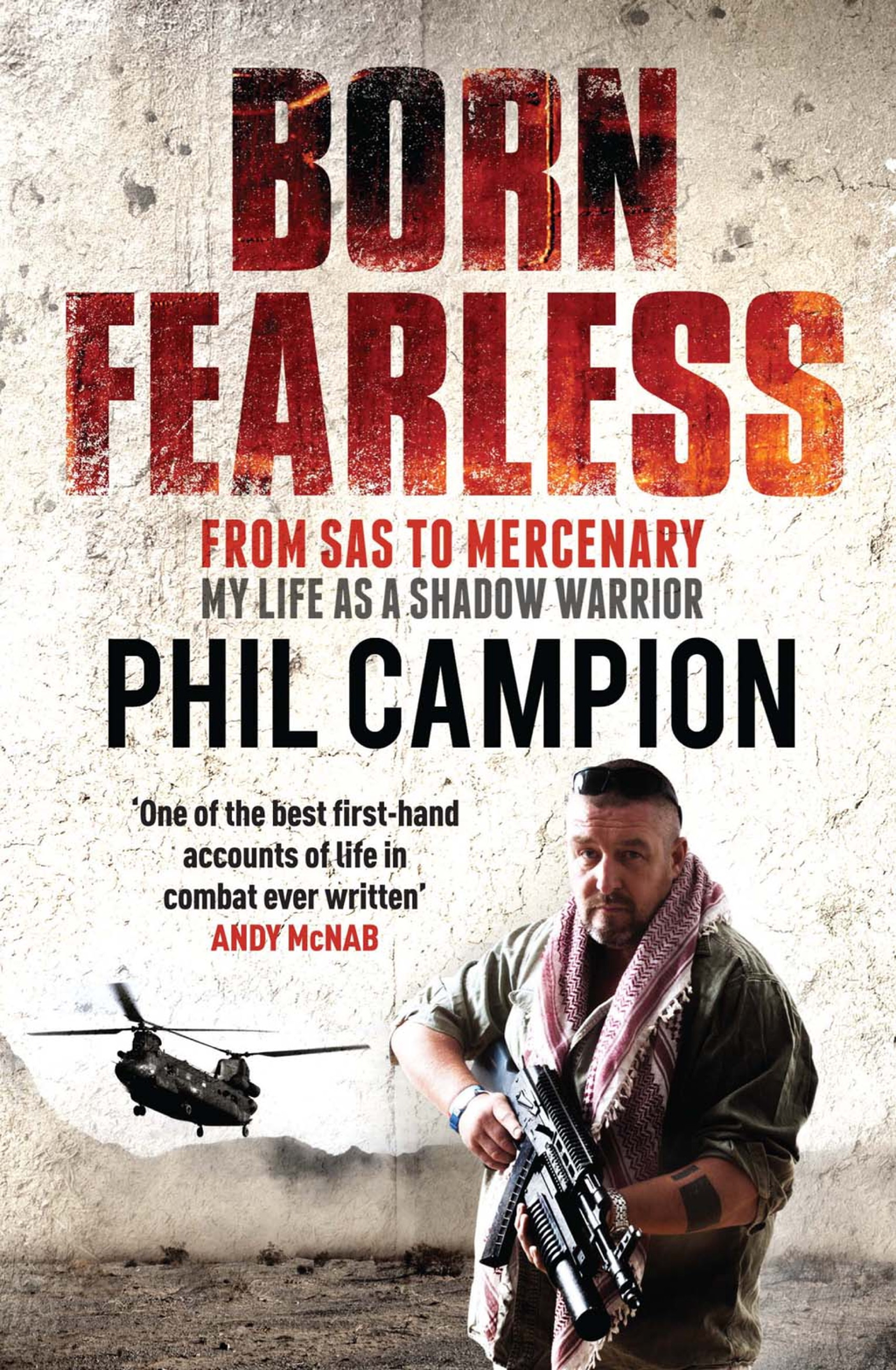 Born Fearless From Kids' Home to SAS to Pirate Hunter - My Life as a Shadow Warrior