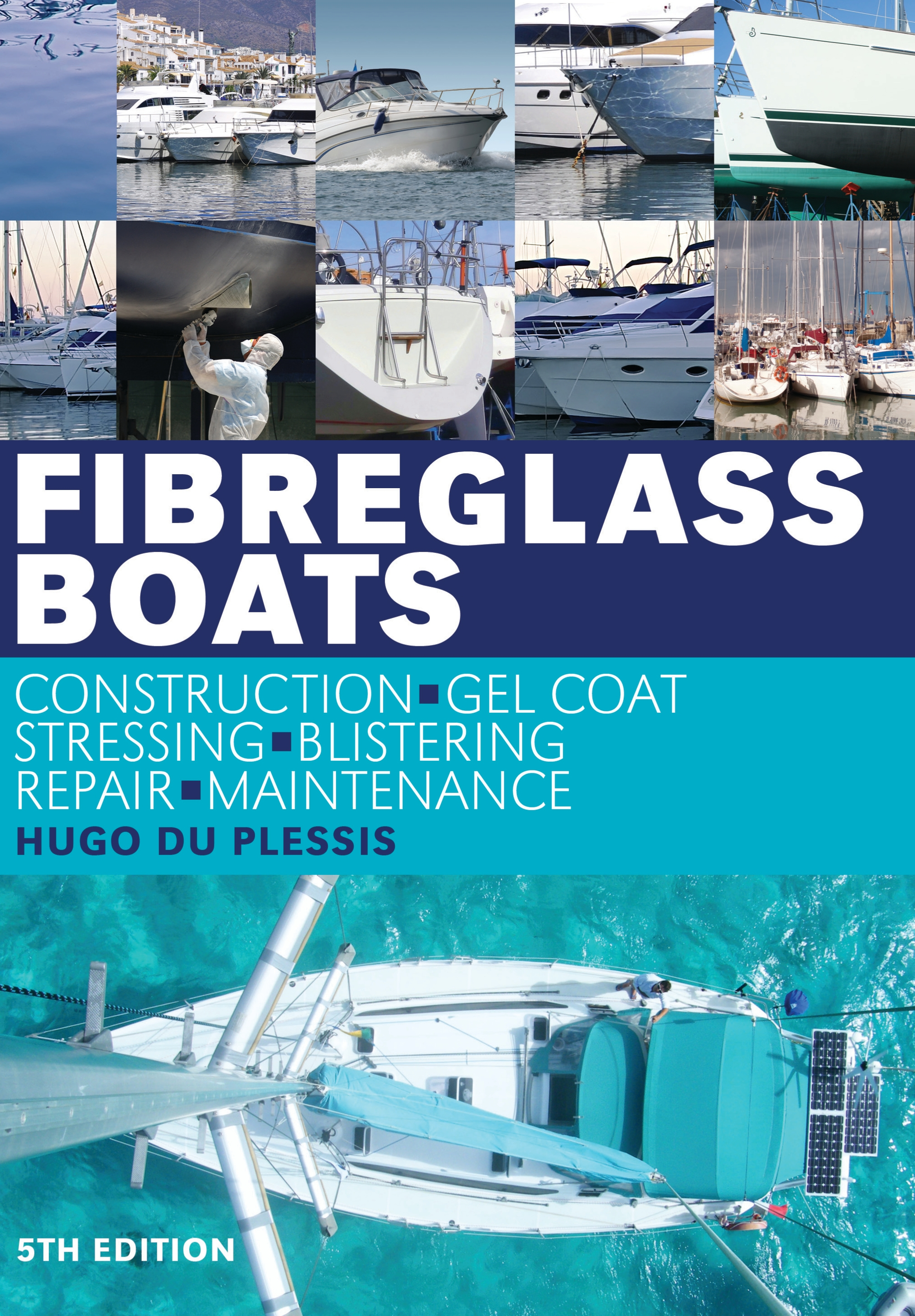 Fibreglass Boats Construction,  Gel Coat,  Stressing,  Blistering,  Repair,  Maintenance