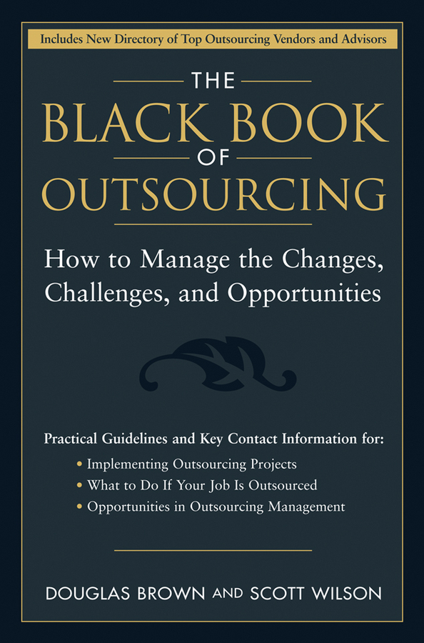 The Black Book of Outsourcing By: Douglas Brown,Scott Wilson