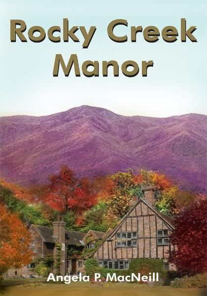 Rocky Creek Manor By: Angela P. MacNeill