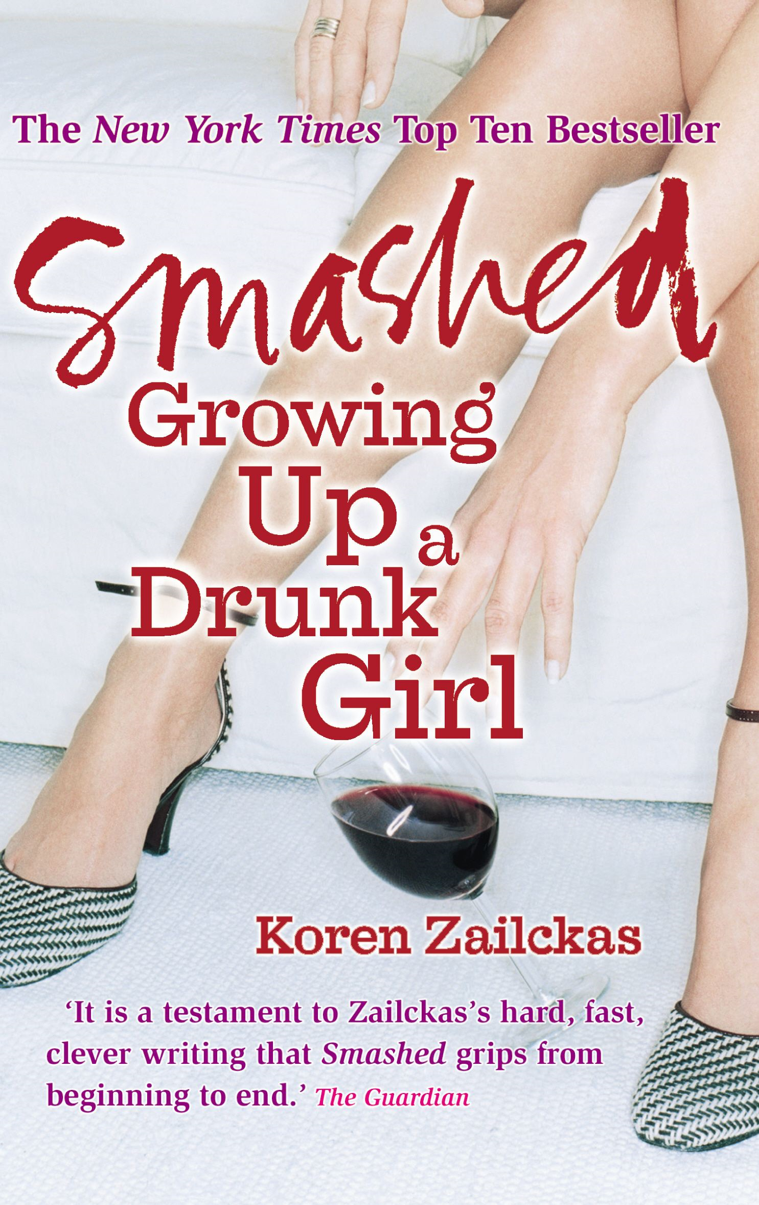 Smashed Growing Up A Drunk Girl
