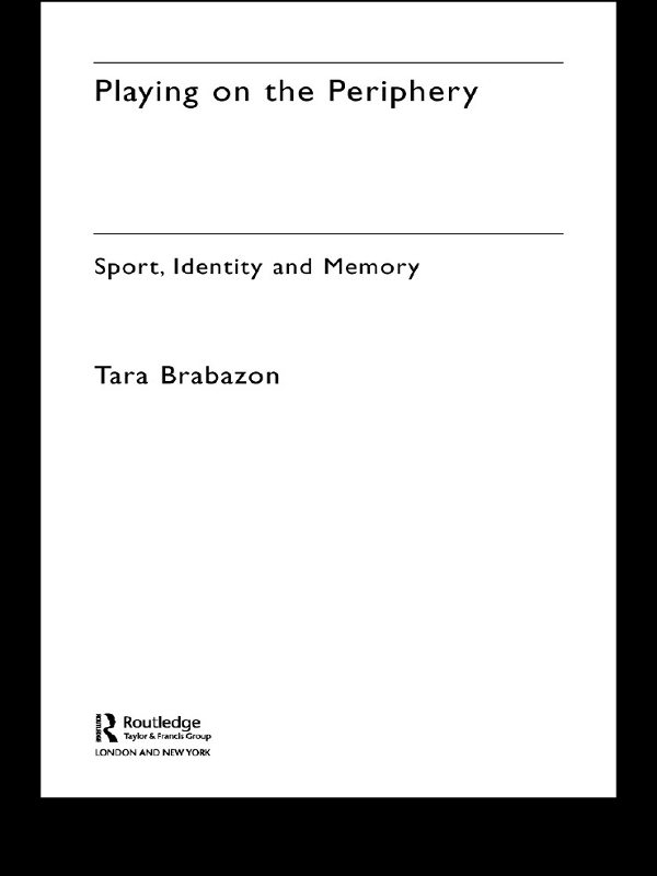 Playing on the Periphery Sport,  Identity and Memory
