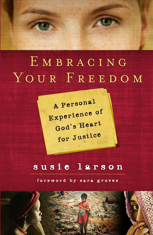 Embracing Your Freedom By: Susie Larson