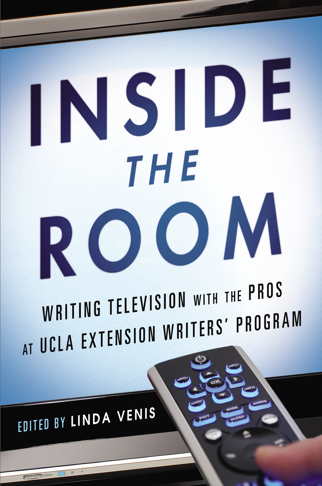 Inside the Room Writing Television with the Pros at UCLA Extension Writers'Program