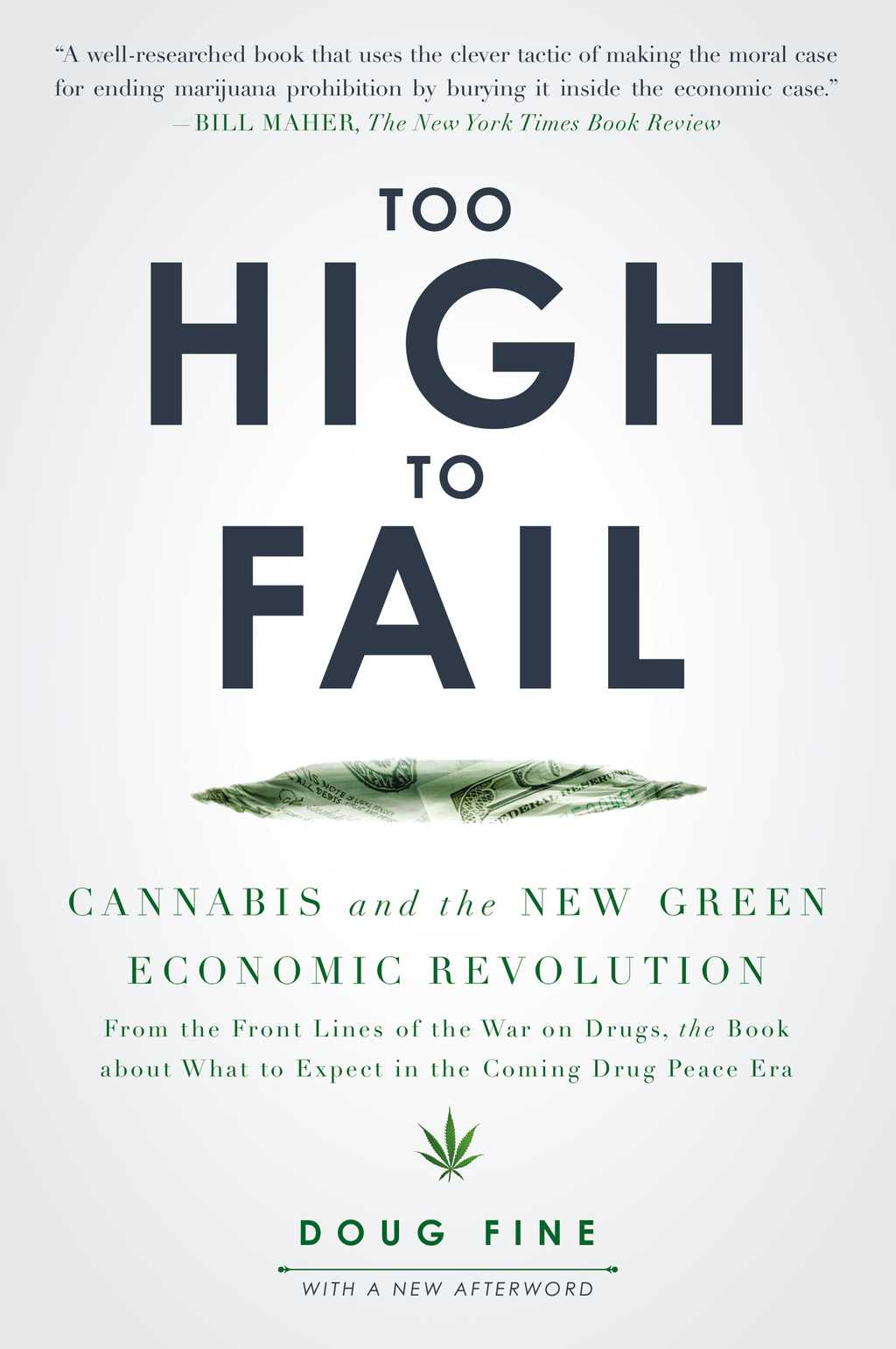 Too High to Fail Cannabis and the New Green Economic Revolution