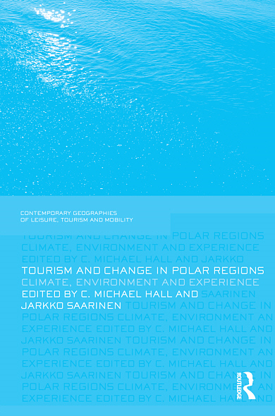 Tourism and Change in Polar Regions: Climate,  Environments and Experiences