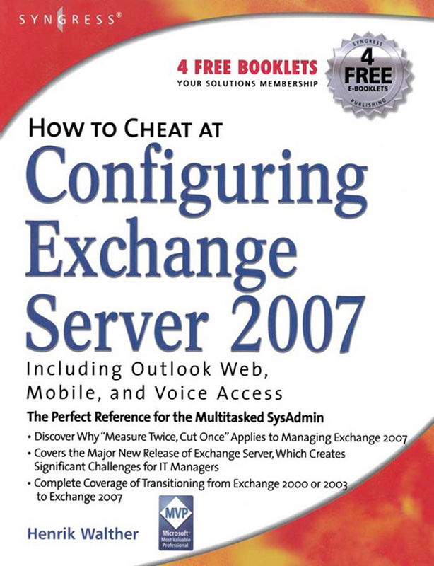 How to Cheat at Configuring Exchange Server 2007 Including Outlook Web,  Mobile,  and Voice Access