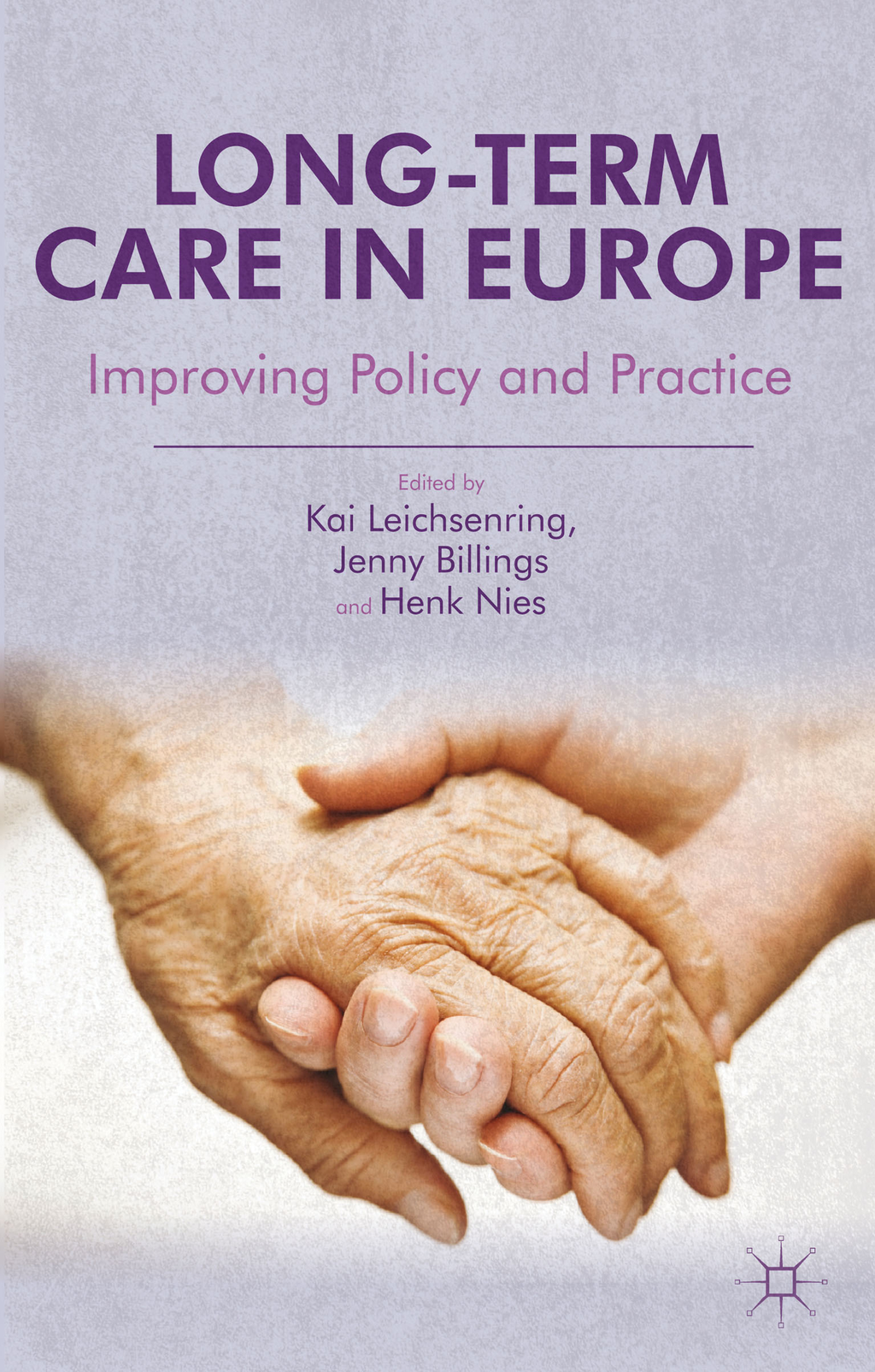 Long-Term Care in Europe Improving Policy and Practice