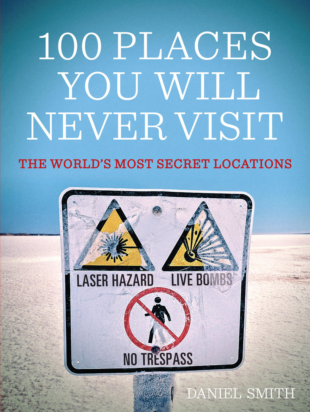 100 Places You Will Never Visit The World's Most Secret Locations