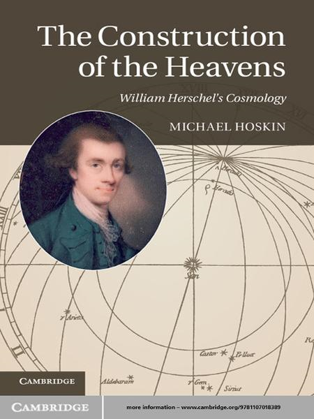 The Construction of the Heavens William Herschel's Cosmology