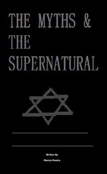 The Myths and The Supernatural